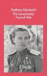 The Unwomanly Face of War Alexievich Svetlana
