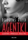 Agentki. Egzekutorki, uwodzicielki, zdrajczynie Douglas Boyd