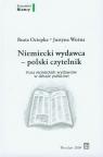 Niemiecki wydawca polski czytelnik Prasa niemieckich wydawców w debacie Ociepka Beata, Woźna Justyna