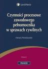 Czynności procesowe zawodowego pełnomocnika w sprawach cywilnych  Pietrzkowski Henryk