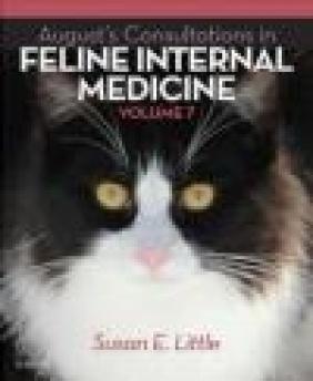 August's Consultations in Feline Internal Medicine: Volume 7 Susan Little