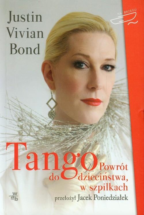 Tango Powrót do dzieciństwa w szpilkach Bond Justin Vivian