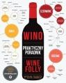 Wino Praktyczny poradnik Wine Folly Puckette Madeline