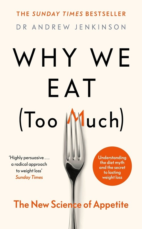 Why We Eat (Too Much) Jenkinson Andrew