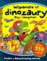 Wspaniałe dinozaury. Gry i łamigłówki (250 naklejek)