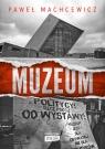 Muzeum Machcewicz Paweł