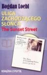 Ulica zachodzącego słońca. The Sunset Street  Loebl Bogdan