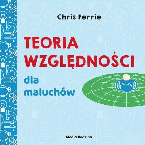 Uniwersytet malucha Teoria względności dla maluchów Ferrie Chris