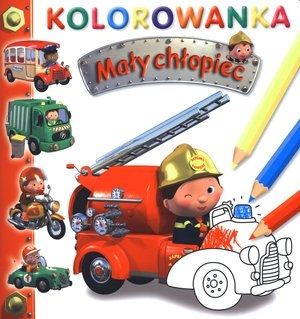 Mały chłopiec Wóz strażacki Kolorowanka Belineau Nathalie, Beaumont Emilie