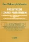 Przestrzeń i znaki przestrzeni Ewa Makarczyk-Schuster