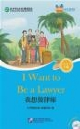 I Want to be a Lawyer (for Adults) Hanban/Confucius Institute Headquarters