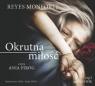 Okrutna miłość  (Audiobook) Monforte Reyes