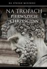 Na tropach pierwszych chrześcijan