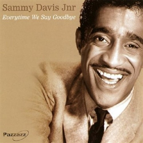 Everytime We Say Goodbye Sammy Davis Jr.