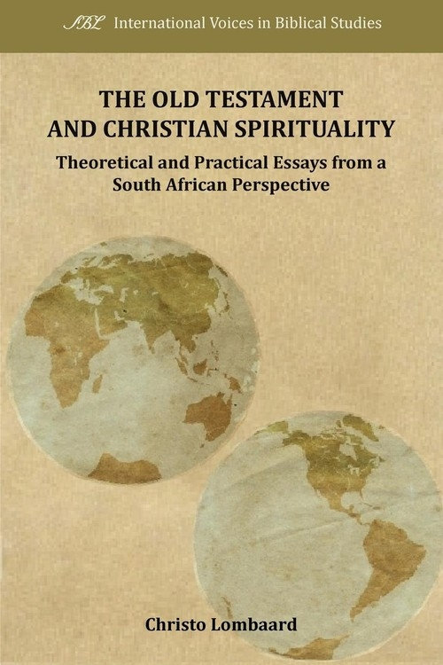 The Old Testament and Christian Spirituality Lombaard Christo