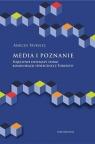 Media i poznanie Pojęciowe dylematy teorii komunikacji społecznej z Trybulec Marcin