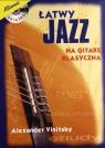 Łatwy jazz na gitarę klasyczną + CD Alexander Vinitsky