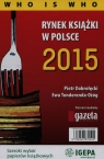 Rynek książki w Polsce 2015 Who is who Dobrołęcki Piotr, Tenderenda-Ożóg Ewa