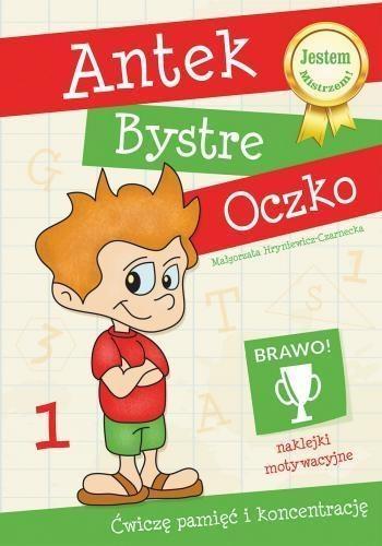 Antek Bystre Oczko Ćwiczę pamięć i koncentrację 1 Hryniewicz-Czarnecka Małgorzata