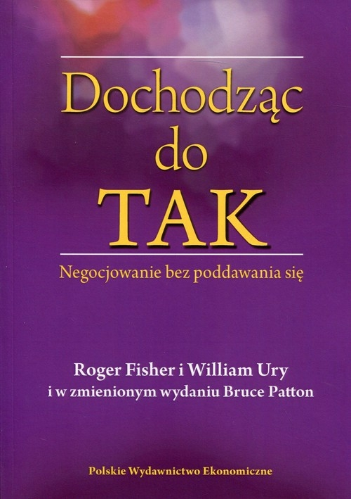 Dochodząc do TAK Fisher Roger, Ury William, Patton Bruce