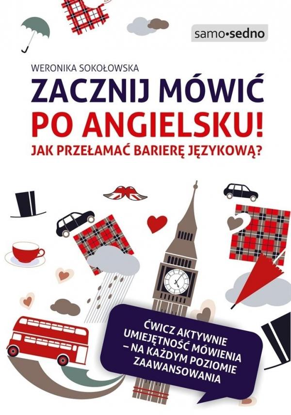 Zacznij mówić po angielsku! Jak przełamać barierę językową? Sokołowska Weronika