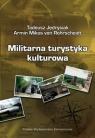 Militarna turystyka kulturowa Jędrysiak Tadeusz, Rohrscheidt Armin Mikos