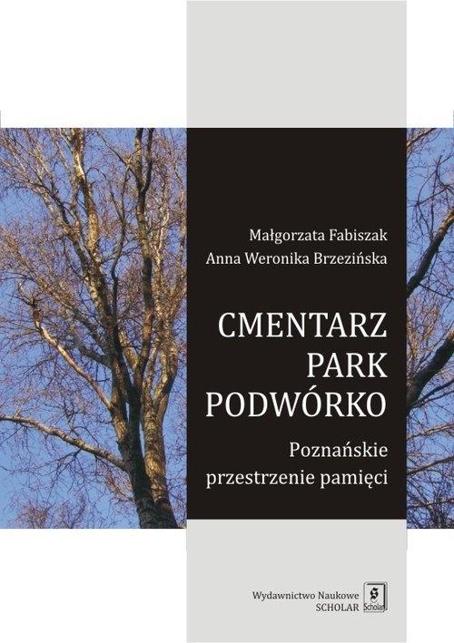 Cmentarz park podwórko. Fabiszak Małgorzata, Brzezińska Anna Weronika
