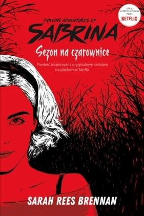 Chilling Adventures of Sabrina. Sezon na czarownice Brennan Sarah Rees