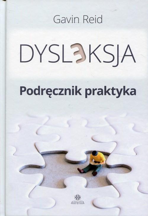 Dysleksja Podręcznik praktyka Gavin Reid