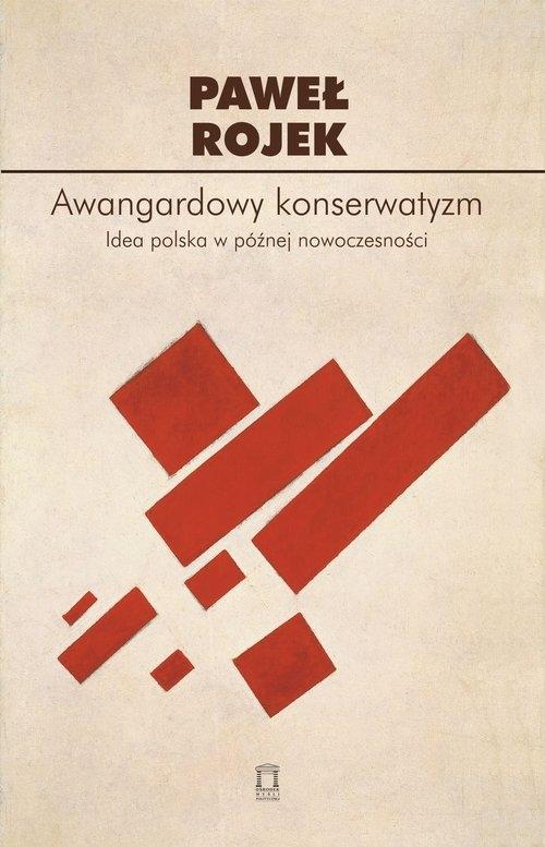 Awangardowy konserwatyzm Rojek Paweł