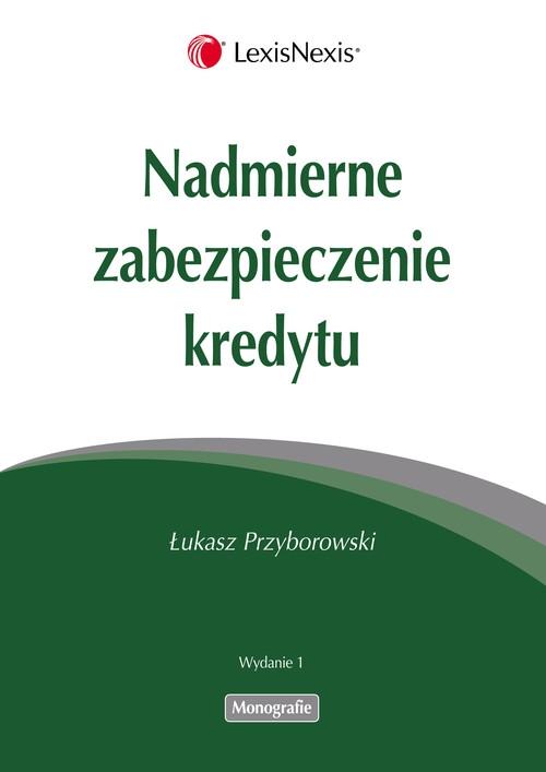 Nadmierne zabezpieczenie kredytu Przyborowski Łukasz