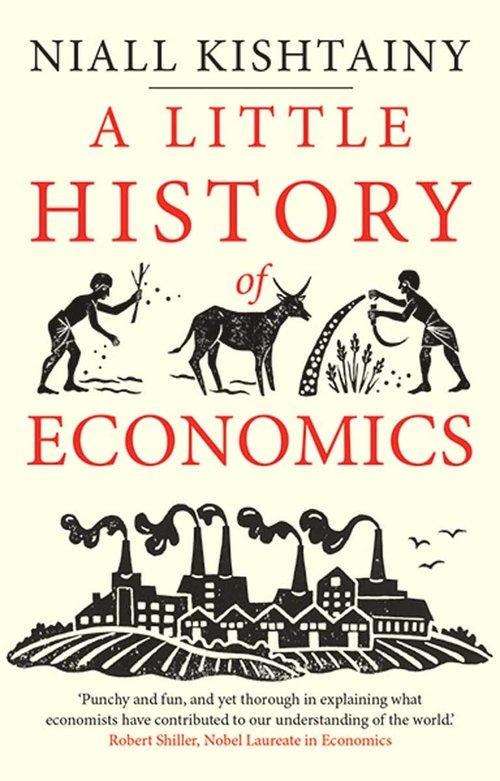 Little History of Economics Kishtainy Niall