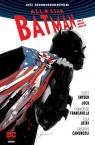 All Star Batman Tom 2 Końce Świata Snyder Scott, . Jock, Francavilla Francesco, Lotay Tula, Camuncoli Giuseppe