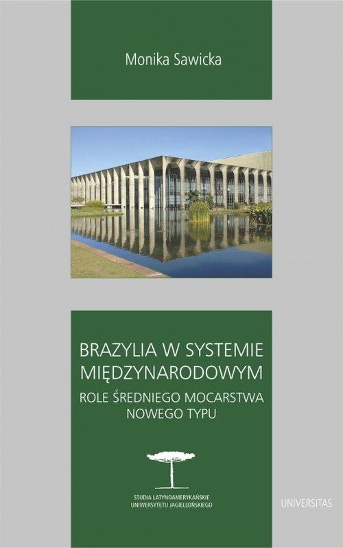 Brazylia w systemie międzynarodowym. Sawicka Monika