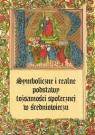 Symboliczne i realne podstawy tożsamości społecznej w średniowieczu