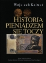 Historia pieniądzem się toczy Kalwat Wojciech
