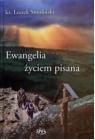Ewangelia życiem pisana Ks. Leszek Smoliński