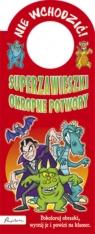 Superzawieszki Okropne potwory