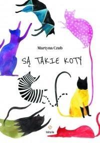 Są takie koty Martyna Czub