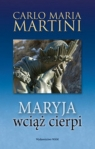 Maryja wciąż cierpi Martini Carlo Maria