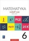 Matematyka wokół nas. Zbiór zadań. Klasa 6. Szkoła podstawowa