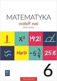 Matematyka wokół nas. Zbiór zadań. Klasa 6. Szkoła podstawowa Helena Lewicka, Marianna Kowalczyk, Teresa Rzepec