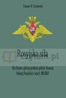 Rosyjska siła. Siły zbrojne i główne problemy polityki obronnej Federacji Tomasz Grabowski