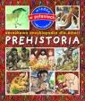 Prehistoria. Obrazkowa encyklopedia dla dzieci (Uszkodzona okładka)