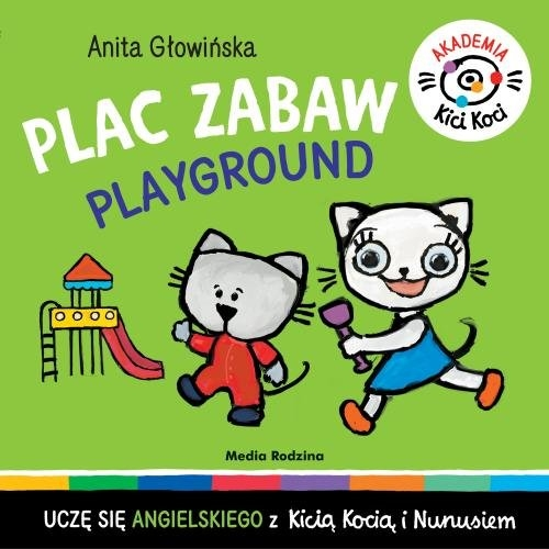 Akademia Kicia Koci. Plac zabaw Głowińska Anita