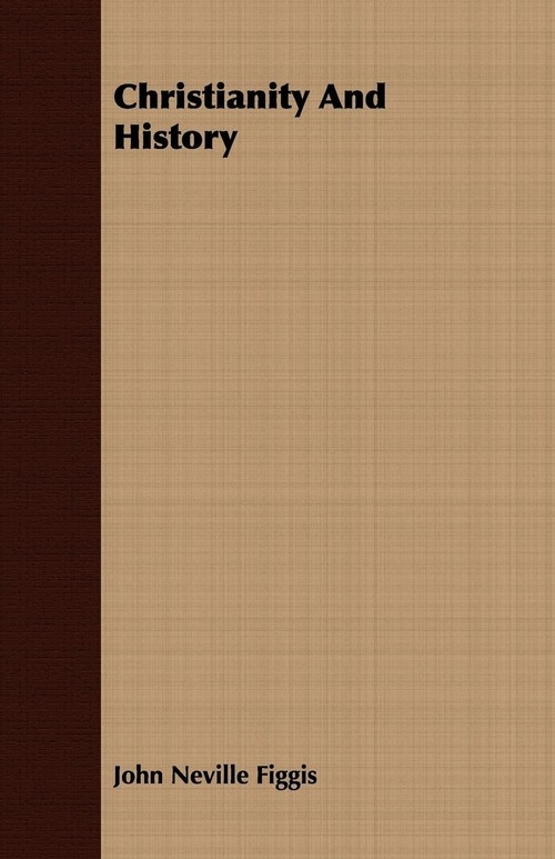 Christianity And History Figgis John Neville