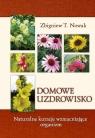 Domowe uzdrowisko Naturalne kuracje wzmacniające organizm Nowak Zbigniew T.