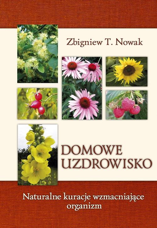 Domowe uzdrowisko Nowak Zbigniew T.