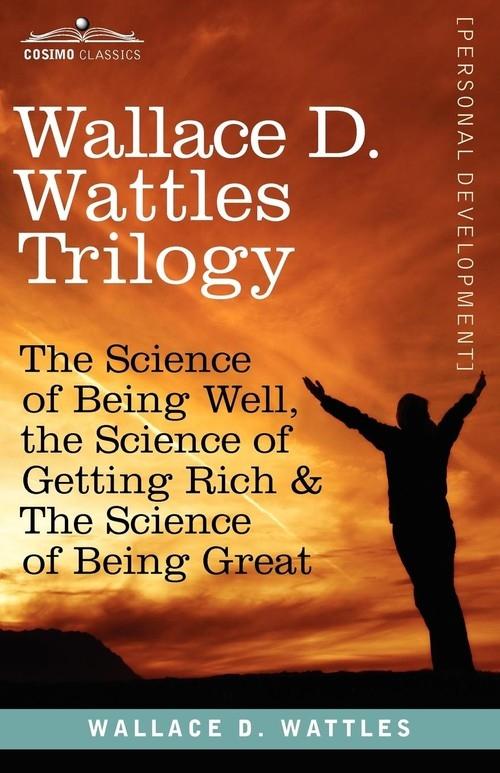 Wallace D. Wattles Trilogy Wattles Wallace D.
