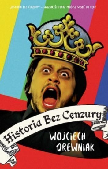 Historia bez cenzury Drewniak Wojciech